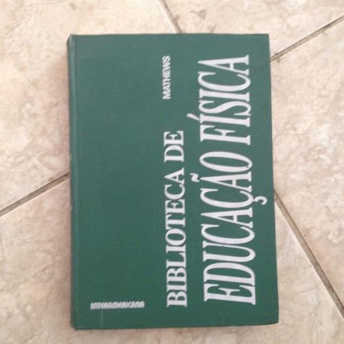 livro biblioteca de educação física mathews intermaricana c2