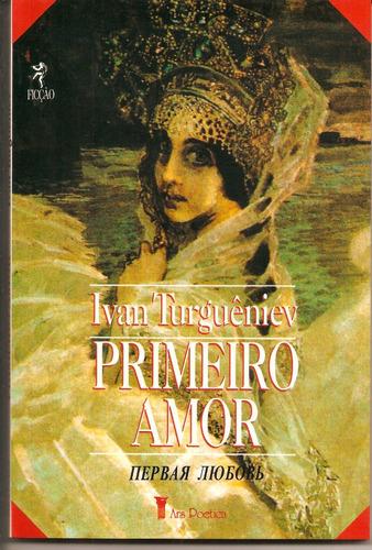 livro bilingue russo-portg. primeiro amor,  ivan turgueniev+