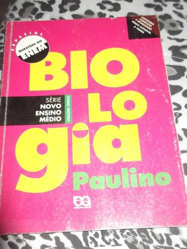 livro: biologia série novo ensino médio- paulino (vol único)