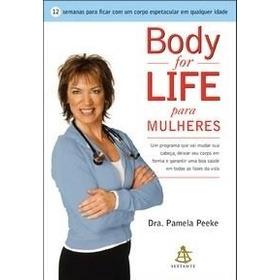 Livro Body For Life Para Mulheres - Dra. Pamela Peeke