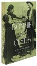 livro:  bonnie & clyde -  vida por trás da lenda