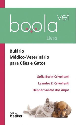 livro boolavet bulário médico-veterinário para cães e gatos