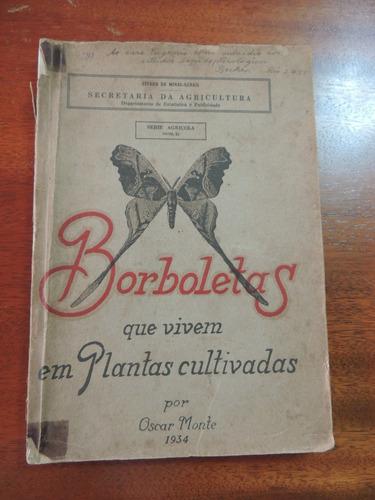 livro borboletas vivem plantas cultivadas oscar monte 1934