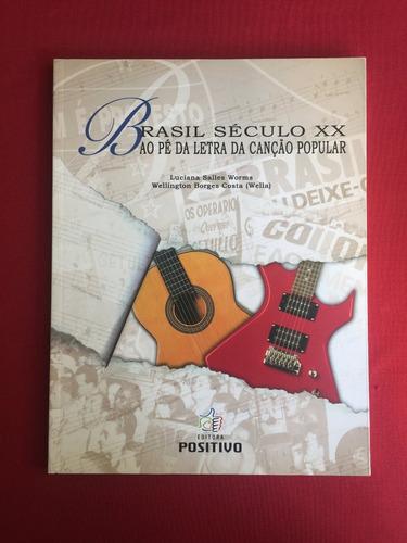 livro - brasil século xx: ao pé da letra da canção - semin.