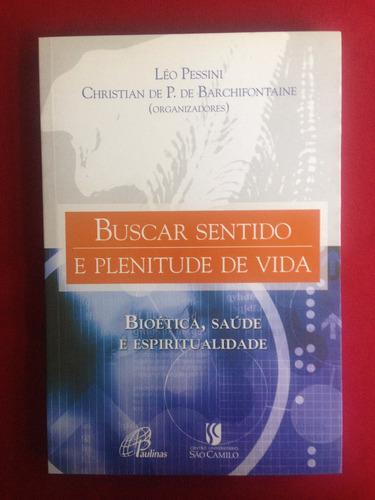 livro - buscar sentido e plenitude de vida: bioética, saúde