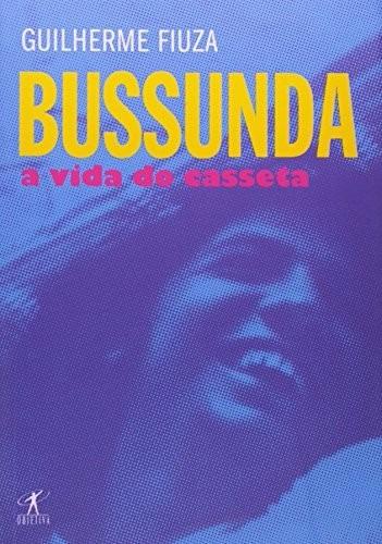 livro bussunda a vida do casseta guilherme fiuza