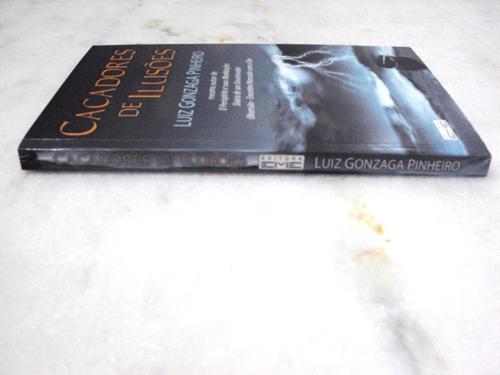livro caçadores de ilusões - luiz gonzaga pinheiro