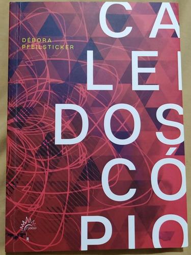 livro caleidoscópio / débora pfeilsticker