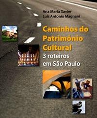 livro - caminhos do patrimônio cultural - 3 roteiros em são