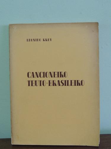 livro cancioneiro teuto brasileiro - leonido krey - 1974