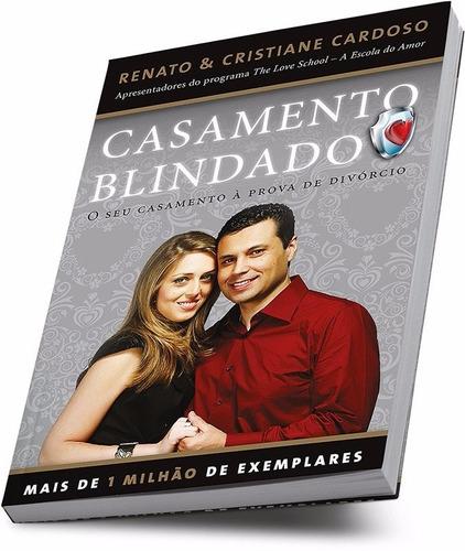 livro casamento blindado - renato e cristiane cardoso