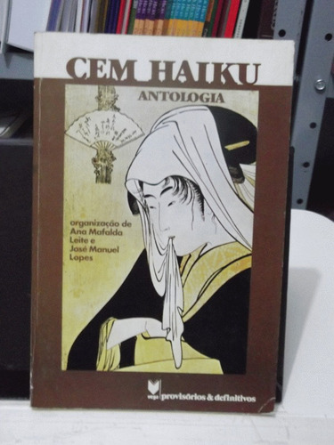 livro  cem haiku antologia - ana mafalda leite ( orgs.)