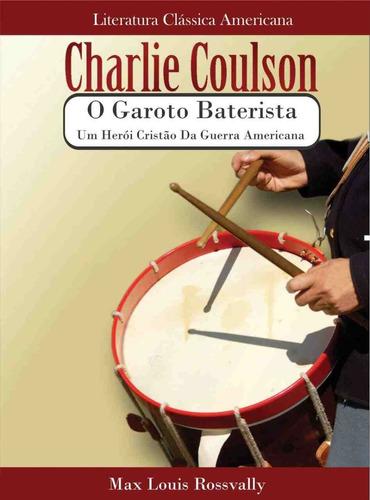 livro - charlie coulson, o garoto baterista