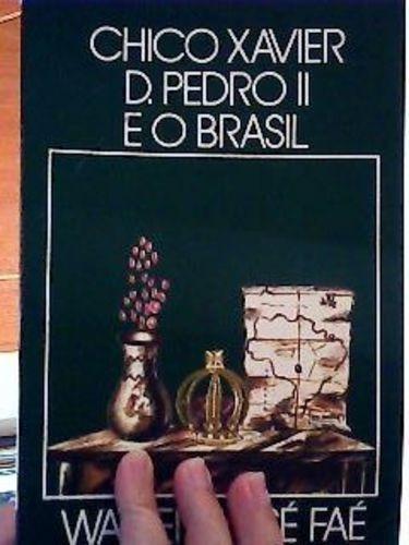 livro chico xavier d pedro ii e o brasil walter josé faé