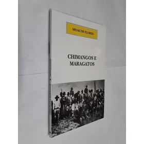 Livro Chimangos E Maragatos Moacyr Flores