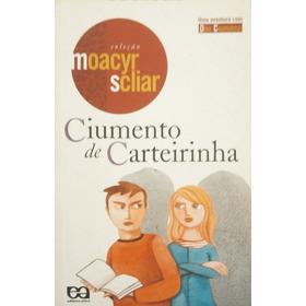 Livro Ciumento De Carteirinha Moacyr Scliar