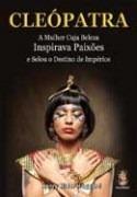 livro cleópatra a mulher cuja beleza inspirava paixões