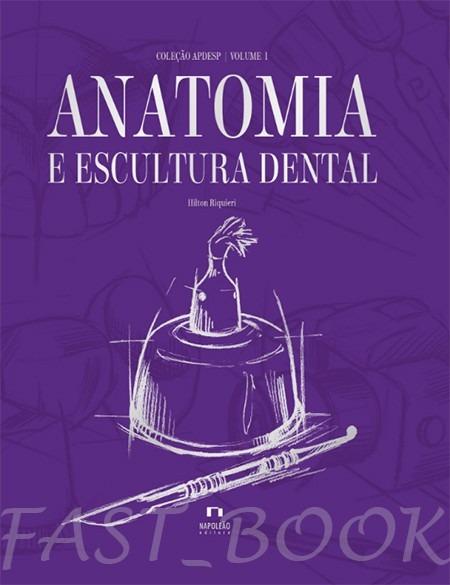 Livro - Coleção Apdesp - Anatomia E Escultura Dental Vol. I - R$ 357 ...
