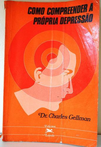 livro como compreender a própria depressão - dr. charles g