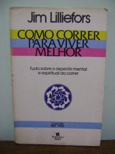 livro como correr para viver melhor jim lilliefors - mental