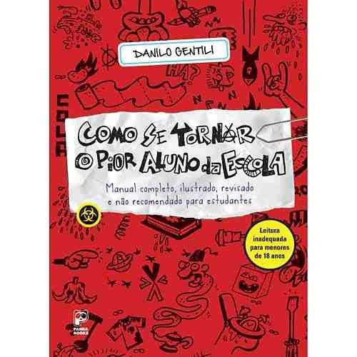 Livro Como Se Tornar O Pior Aluno Da Escola - Danilo Gentili - R ...