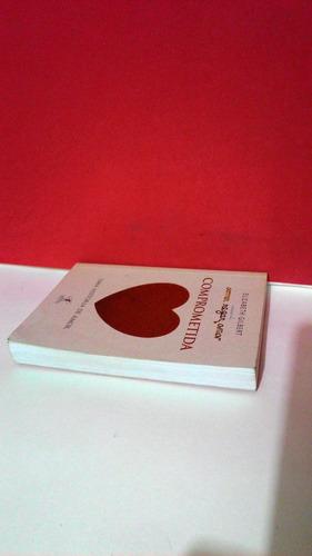 livro comprometida uma história de amo - elizabeth gilbert