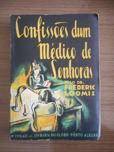 livro confissões dum médico de senhoras - frederic loomis