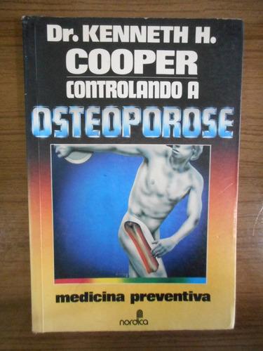 livro controlando a osteoporose kenneth cooper