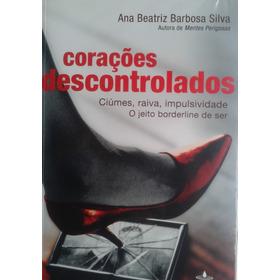 Livro Corações Descontrolados Ana Beatriz Barbosa Silva