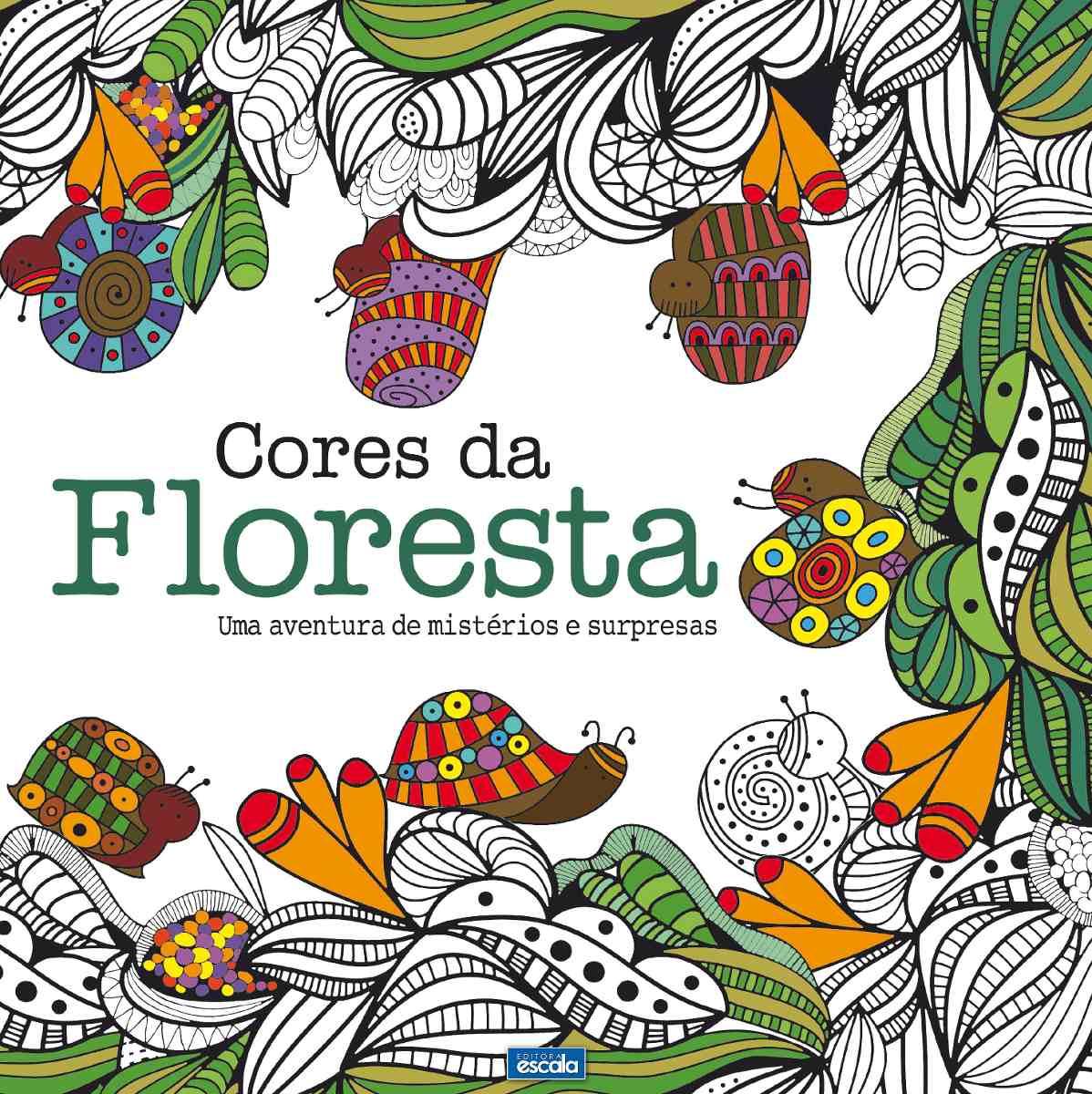 Livro Cores Da Floresta - Livro Para Colorir E