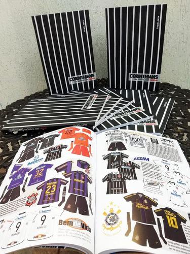 livro corinthians - sua história, suas camisas frete incluso