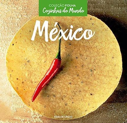 livro cozinhas do mundo - méxico - coleção folha lacrado
