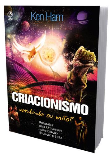 livro criacionismo, verdade ou mito? / ken ham