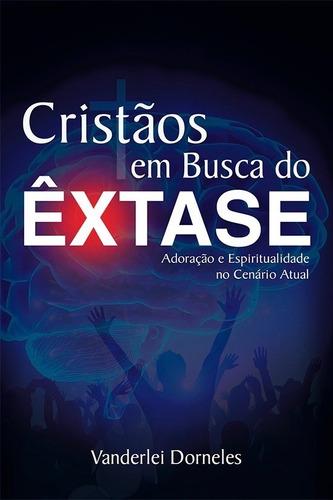 livro cristãos em busca do êxtase, vanderlei dorneles