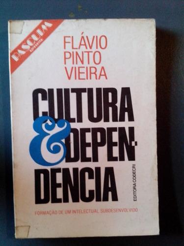 livro - cultura e dependência - flávio pinto vieira - 1978