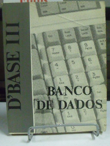 livro - d' base iii - banco de dados