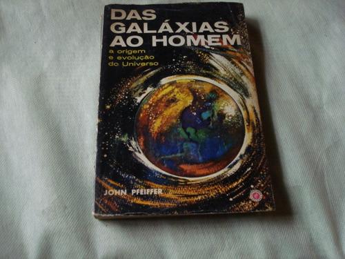 livro das galáxias ao homem a origem e evolução do universo