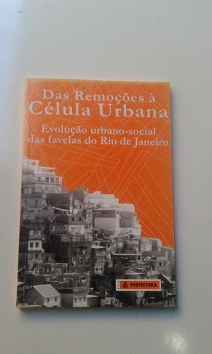 livro - das remoções á célula urbana - evolução urbano-socia