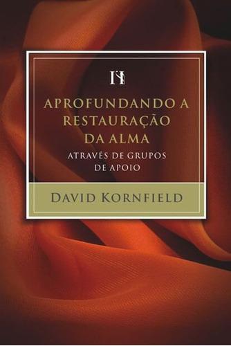 livro david kornfield - aprofundando restauração da alma