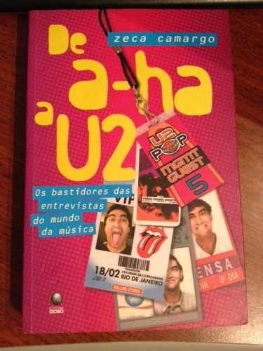 livro de a-ha a u2 - zeca camargo