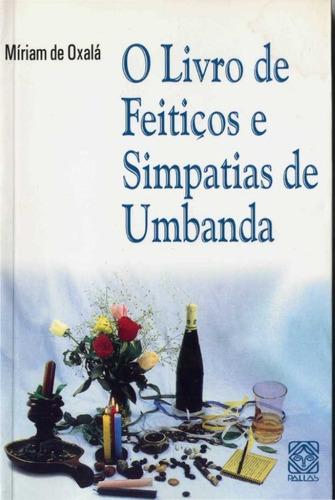 livro de feiticos e simpatians de umbanda - míriam de oxala