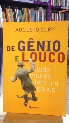 livro de gênio e louco todo mundo tem um pouco augusto cury