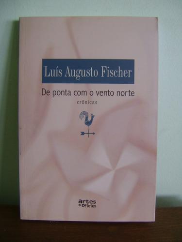 livro de ponta com o vento norte - luís augusto fischer