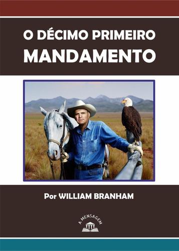 livro - décimo primeiro mandamento por william m. branham