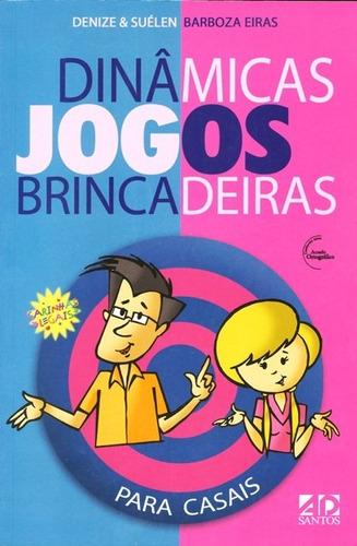 livro denize eiras - dinâmicas,jogos e brincadeiras - casais