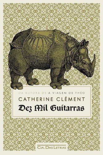 livro dez mil guitarras catherine clément