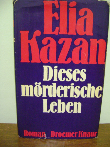 livro dieses morderische leben - elia kazan
