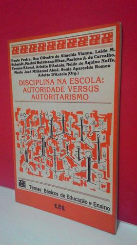 livro disciplina na escola autoridade versus * frete grátis!