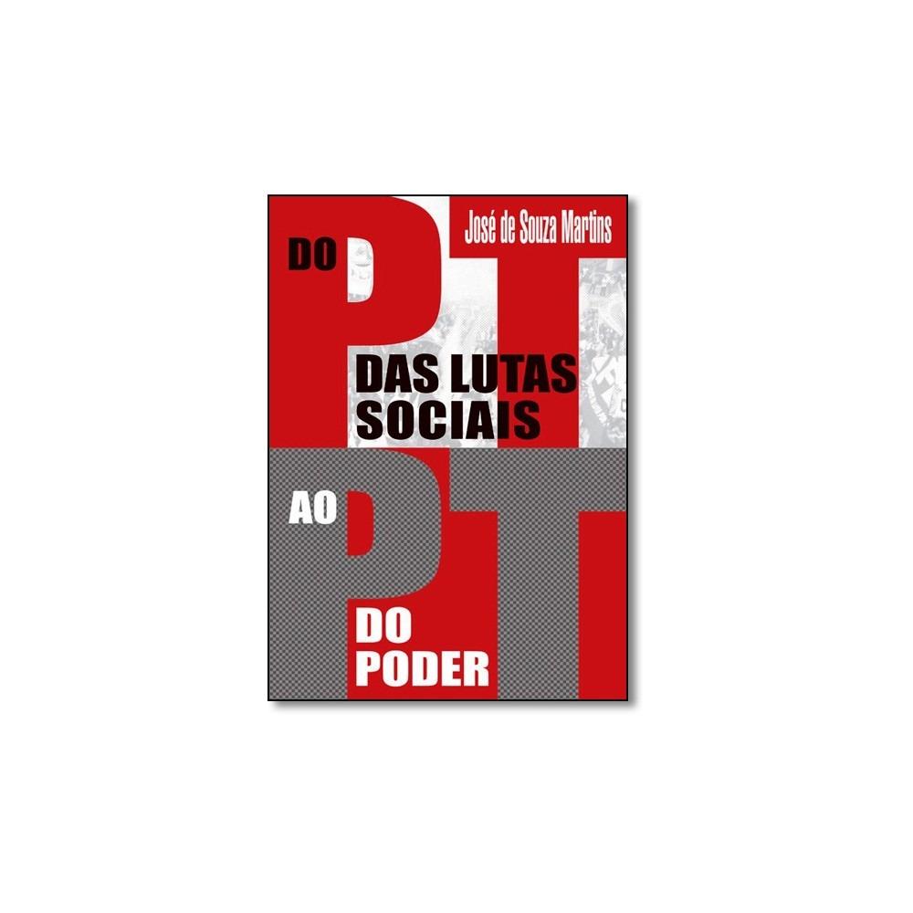 83b13a45644 Livro - Do Pt Das Lutas Sociais Ao Pt Do Poder - R  55