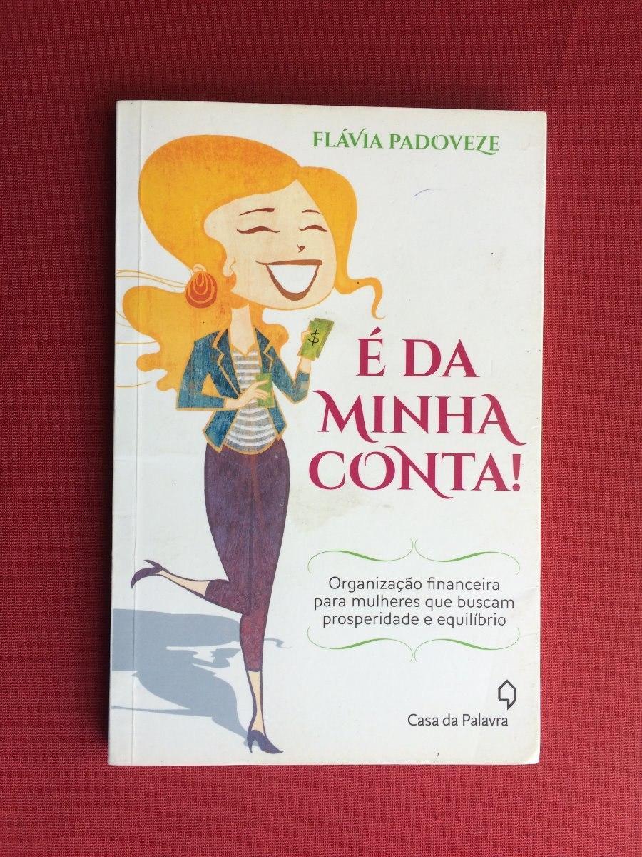 Livro - É Da Minha Conta! - Flávia Padoveze - R$ 15,00 em Mercado Livre